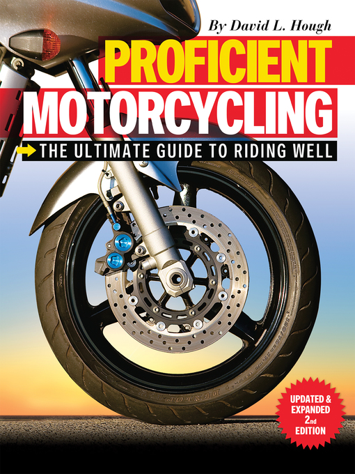 Title details for Proficient Motorcycling by David L. Hough - Available