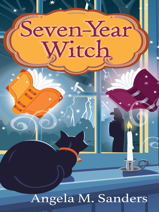 Title details for Seven-Year Witch by Angela M. Sanders - Available