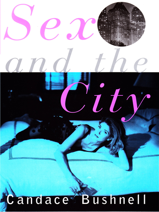 Title details for Sex and the City by Candace Bushnell - Available