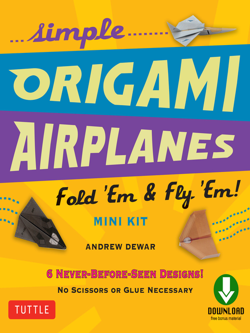 Title details for Simple Origami Airplanes Mini Kit Ebook by Andrew Dewar - Wait list