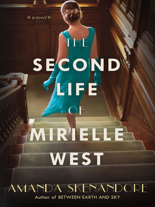 Title details for The Second Life of Mirielle West by Amanda Skenandore - Available