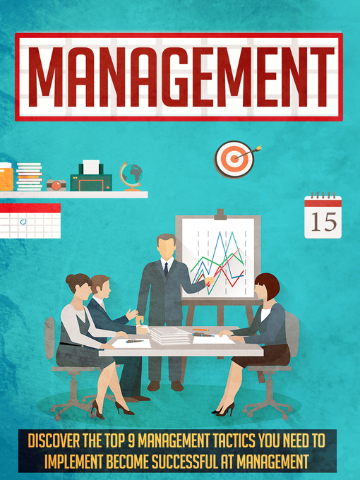 Title details for Management Discover the Top 9 Management Tactics You Need to Implement to Become Successful At Management by Old Natural Ways - Available