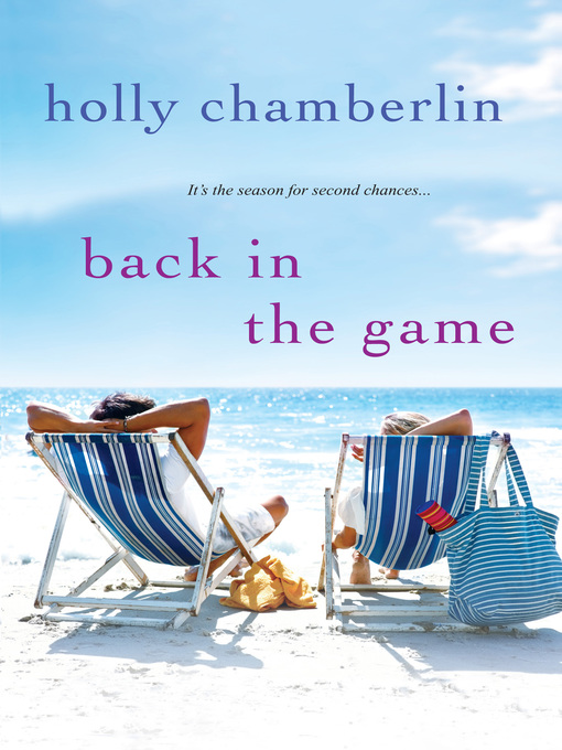 Title details for Back In the Game by Holly Chamberlin - Available