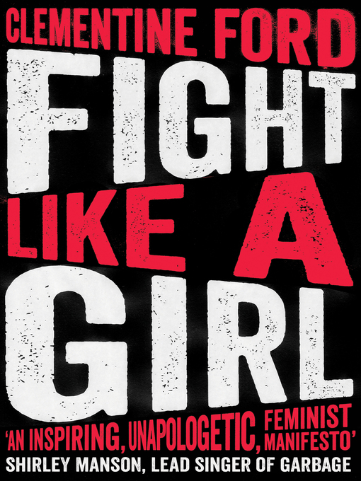 Title details for Fight Like a Girl by Clementine Ford - Available