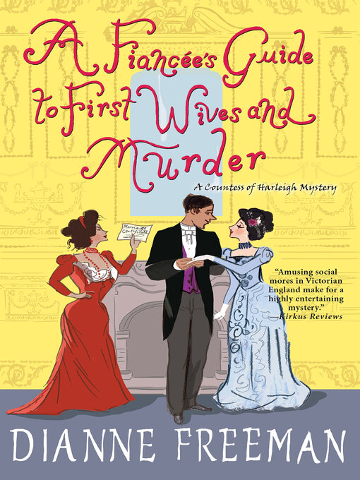 Title details for A Fiancée's Guide to First Wives and Murder by Dianne Freeman - Available
