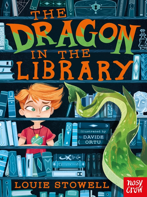 Title details for The Dragon in the Library by Louie Stowell - Wait list