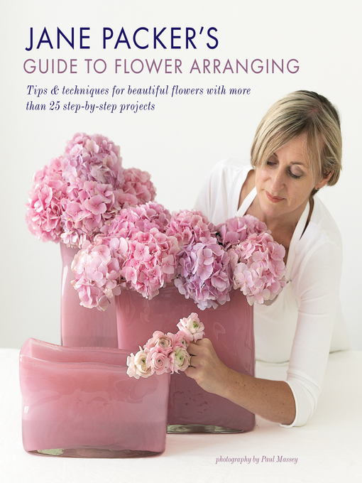 Title details for Jane Packer's Guide to Flower Arranging by Jane Packer - Wait list