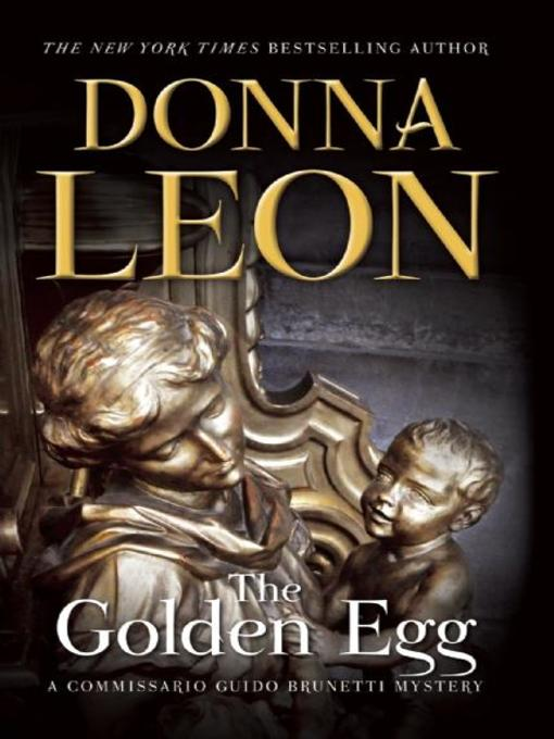 Title details for The Golden Egg by Donna Leon - Available