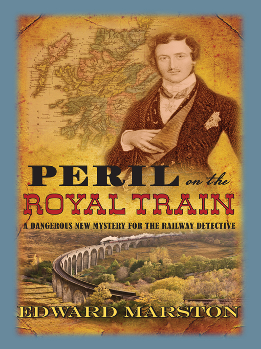 Title details for Peril on the Royal Train by Edward Marston - Available