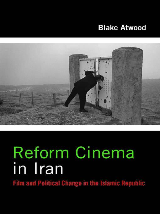 Title details for Reform Cinema in Iran by Blake Atwood - Available