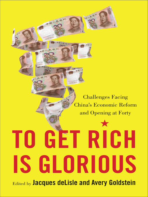 Title details for To Get Rich Is Glorious by Jacques deLisle - Available