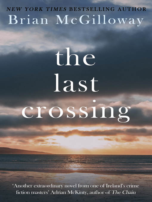 Title details for The Last Crossing by Brian McGilloway - Wait list