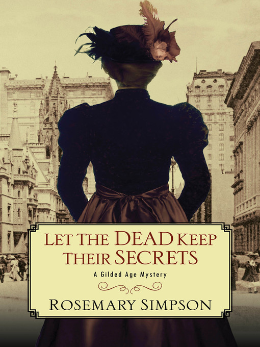 Title details for Let the Dead Keep Their Secrets by Rosemary Simpson - Wait list
