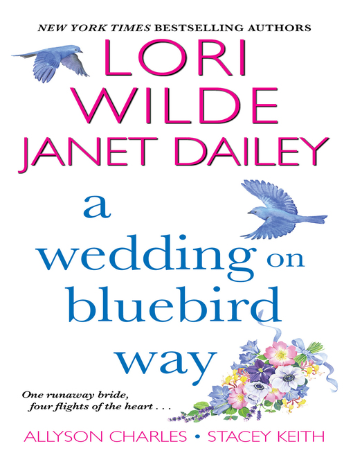 Title details for A Wedding on Bluebird Way by Lori Wilde - Available
