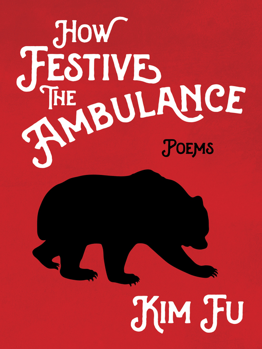Title details for How Festive the Ambulance by Kim Fu - Wait list