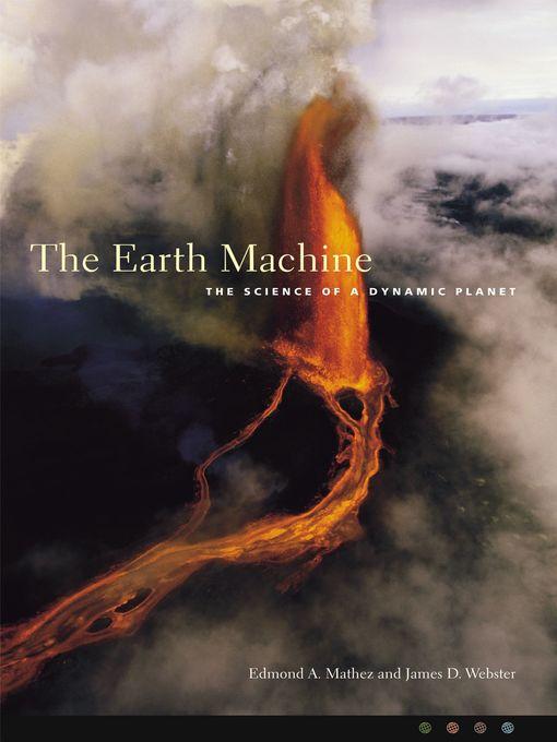 Title details for The Earth Machine by Edmond A. Mathez - Wait list