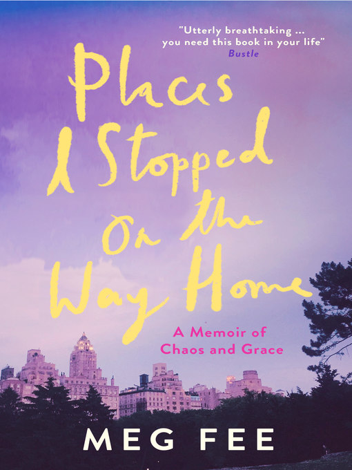 Title details for Places I Stopped on the Way Home by Meg Fee - Available