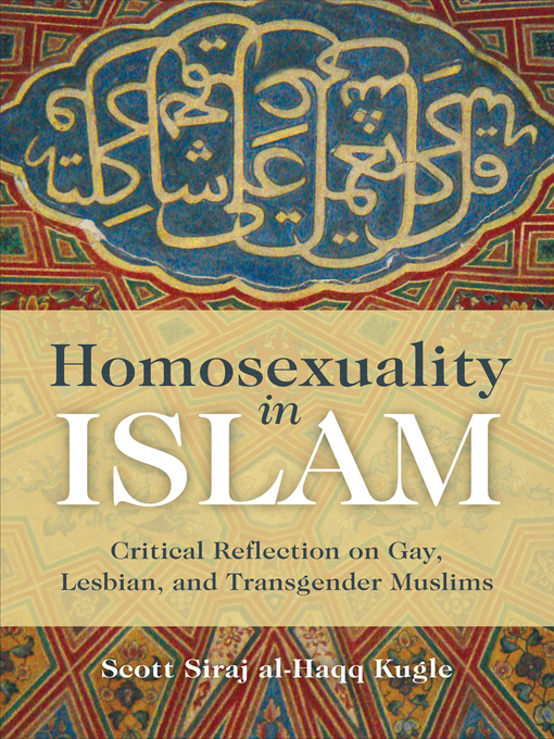 homosexuality in islam Islam and homosexuality a collection of articles dealing with this subject: the qur'an and homosexuality: there are five references in the qur'an which have been cited as referring to gay and lesbian behavior.