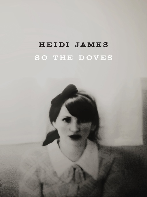 Title details for SO THE DOVES by Heidi James - Wait list