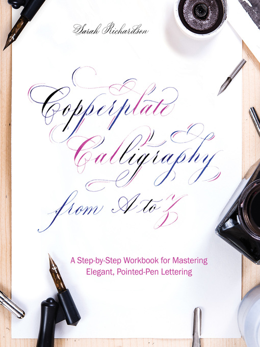 Copperplate Calligraphy from a to Z A Step-by-Step Workbook for Mastering Elegant, Pointed-Pen Lettering