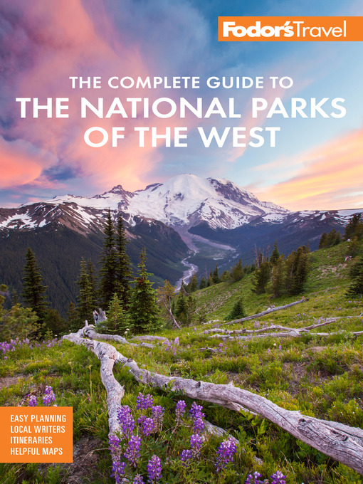 Title details for Fodor's the Complete Guide to the National Parks of the West by Fodor's Travel Guides - Wait list