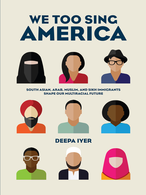 Title details for We Too Sing America by Deepa Iyer - Available