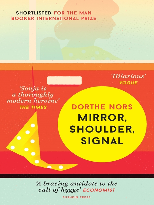 Title details for Mirror, Shoulder, Signal by Dorthe Nors - Available