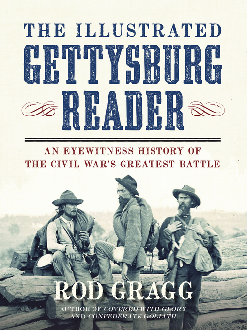 Title details for The Illustrated Gettysburg Reader by Rod Gragg - Available