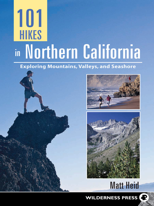 Title details for 101 Hikes in Northern California by Matt Heid - Available