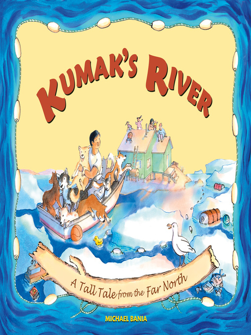 Title details for Kumak's River by Michael Bania - Available