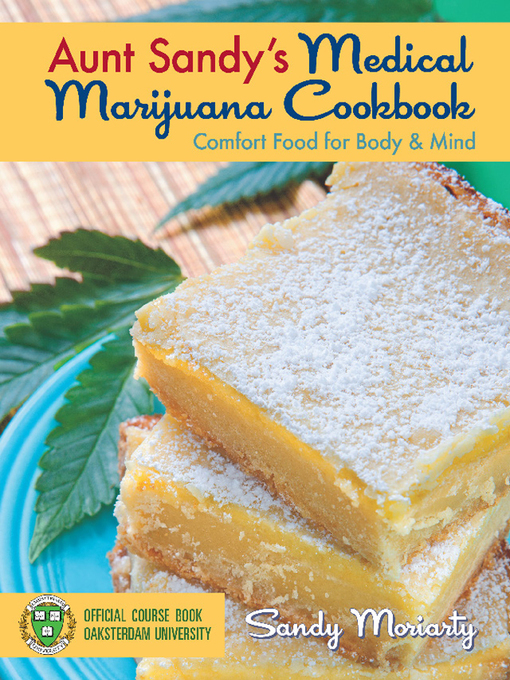 Title details for Aunt Sandy's Medical Marijuana Cookbook by Sandy Moriarty - Available