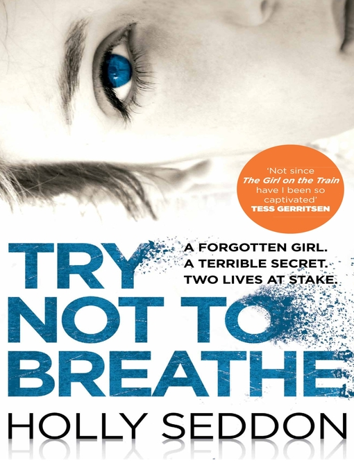 Title details for Try Not to Breathe by Holly Seddon - Available