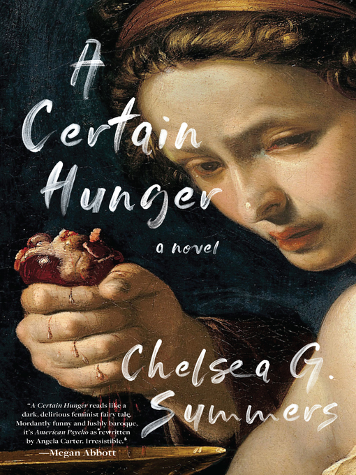 Title details for A Certain Hunger by Chelsea G. Summers - Available