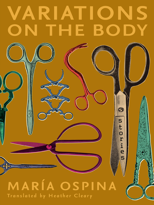 Title details for Variations on the Body by María Ospina - Available