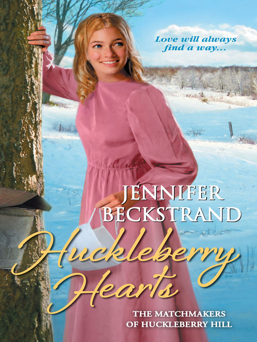 Title details for Huckleberry Hearts by Jennifer  Beckstrand - Available