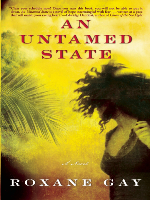 Title details for An Untamed State by Roxane Gay - Wait list