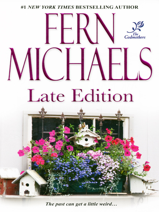 Title details for Late Edition by Fern Michaels - Wait list
