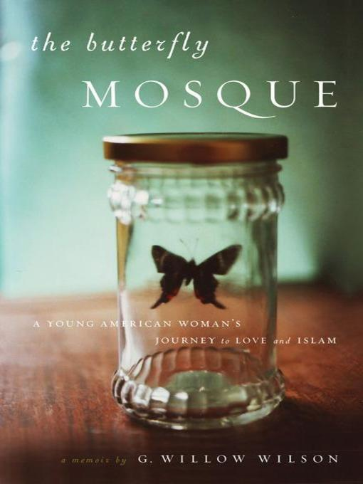 Title details for The Butterfly Mosque by G. Willow Wilson - Available