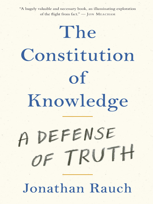 Title details for The Constitution of Knowledge by Jonathan Rauch - Available