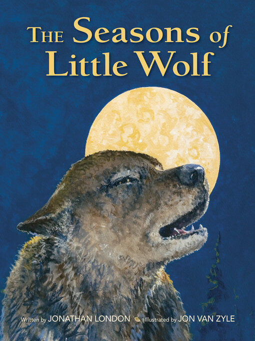 Title details for The Seasons of Little Wolf by Jonathan London - Wait list