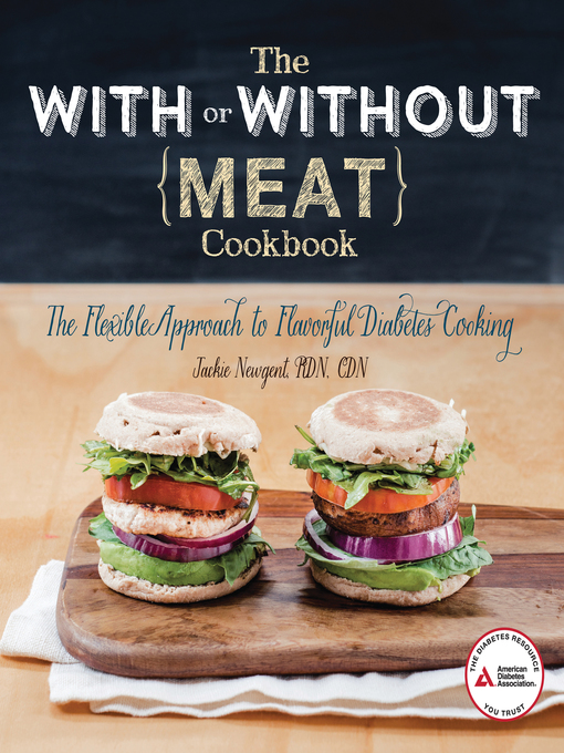 Title details for The With or Without Meat Cookbook by Jackie Newgent - Available