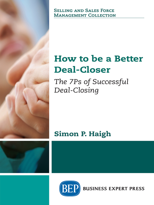 Title details for How to be a Better Deal-Closer by Simon P. Haigh - Wait list