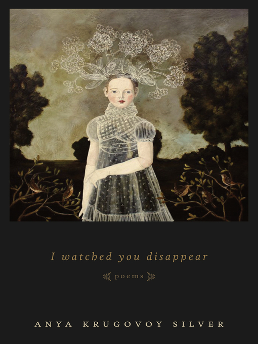 Title details for I Watched You Disappear by Anya Krugovoy Silver - Available