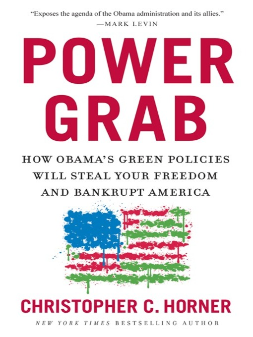Title details for Power Grab by Christopher C. Horner - Available
