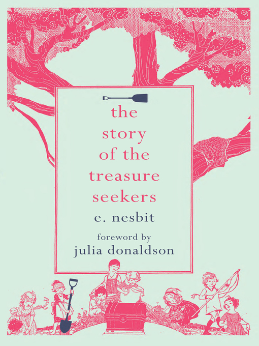 Title details for The Story of the Treasure Seekers by E. Nesbit - Available