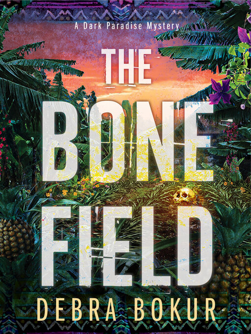 Title details for The Bone Field by Debra Bokur - Wait list