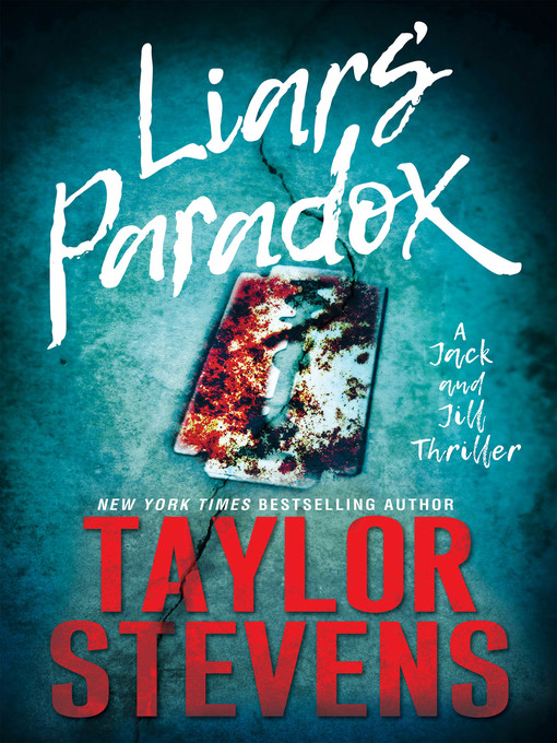 Title details for Liars' Paradox by Taylor Stevens - Available