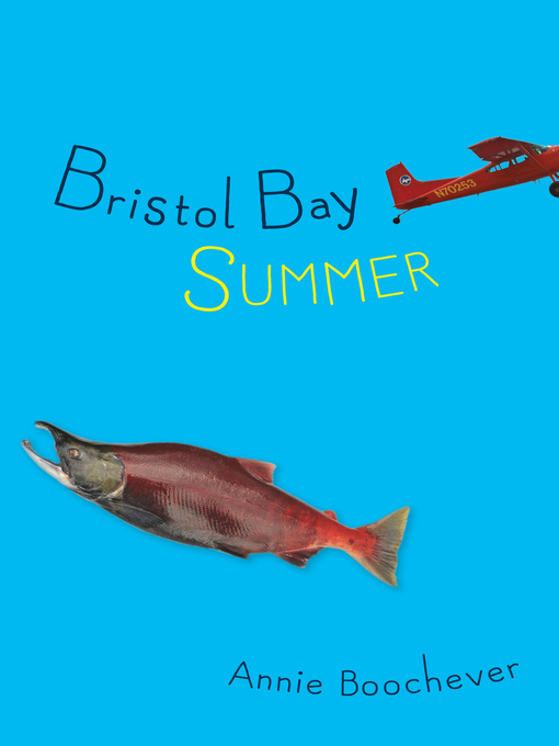 Title details for Bristol Bay Summer by Annie Boochever - Wait list