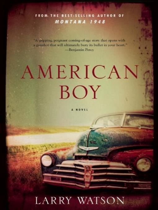 Title details for American Boy by Larry Watson - Available