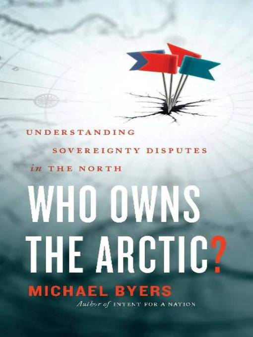 Title details for Who Owns the Arctic? by Michael Byers - Available